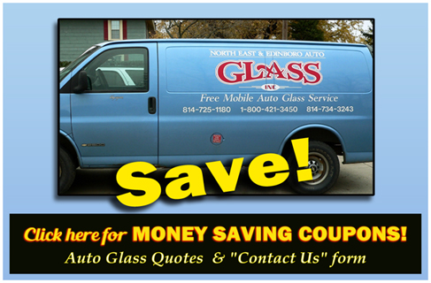 Edinboro Area Auto Glass and North East Auto Glass Mobile glass repair units. Money saving coupons.