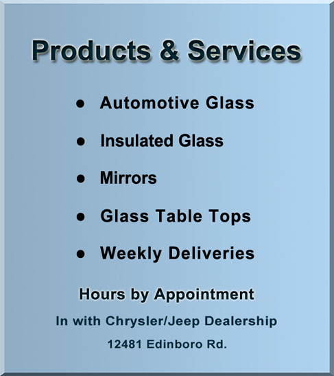 Repair service for items shown: Glass windows, glass mirrors, glass table tops, safety glass, insulated dual pane glass windows and screens.